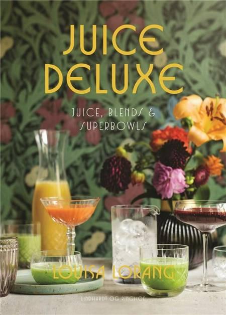 Juice de luxe af Louisa Lorang
