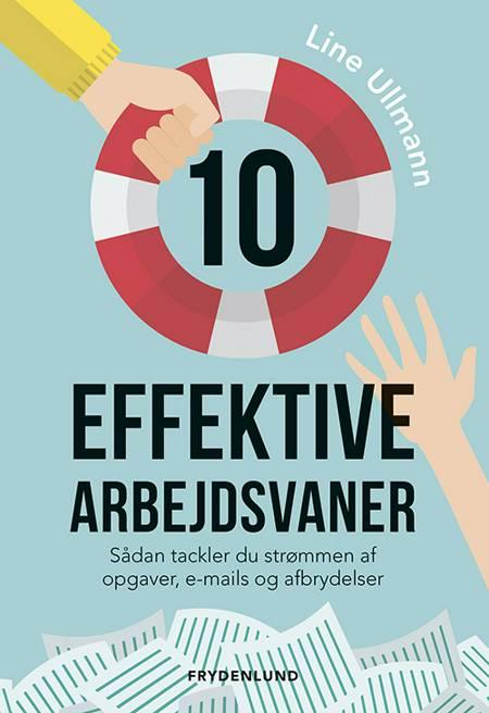 10 effektive arbejdsvaner af Line Ullmann