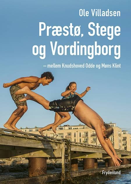 Præstø, Stege og Vordingborg af Ole Villadsen