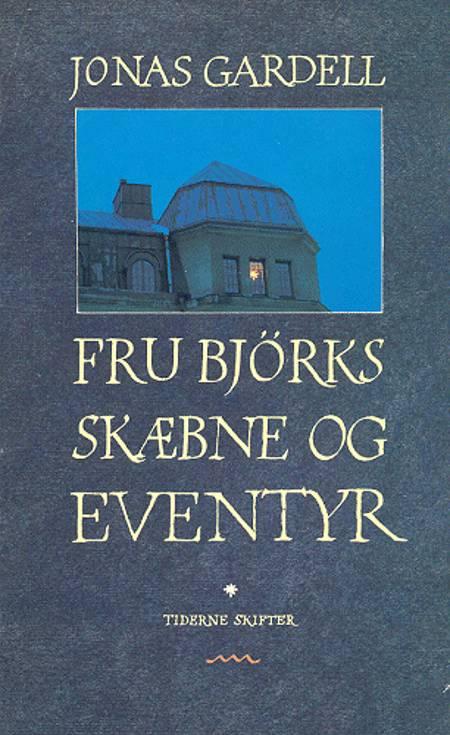 Fru Björks skæbne og eventyr af Jonas Gardell