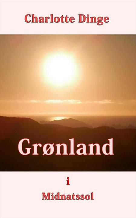 Grønland i Midnatssol af Charlotte Dinge