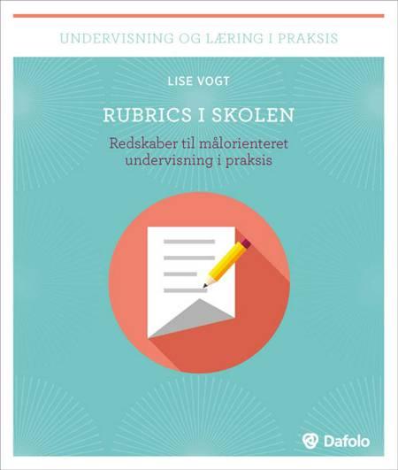 Rubrics i skolen af Lise Vogt