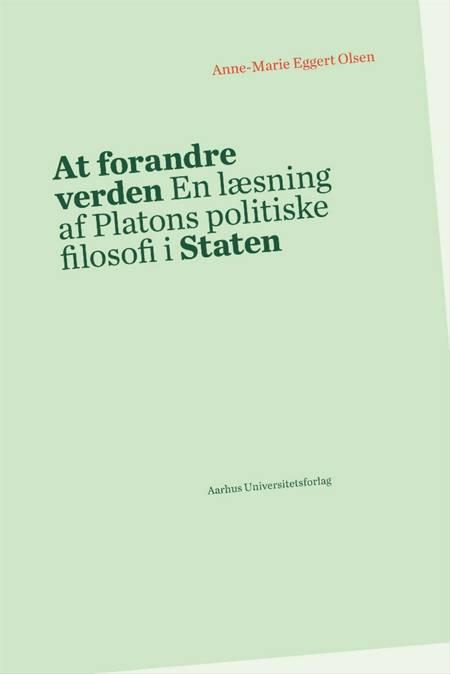 At forandre verden af Anne-Marie Eggert Olsen