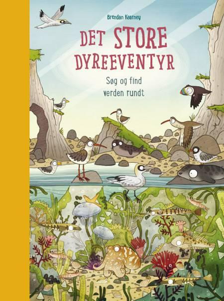 Det store dyreeventyr - Søg og find verden rundt af Anna Claybourne