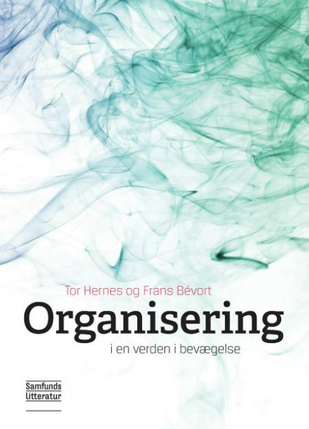 Organisering i en verden i bevægelse af Tor Hermes og Frans Bèvort m.fl.