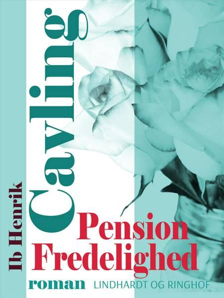 Pension Fredelighed af Ib Henrik Cavling