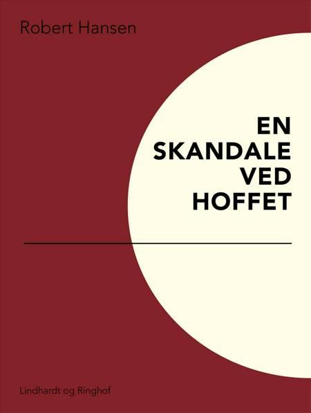 En skandale ved hoffet af Robert Hansen