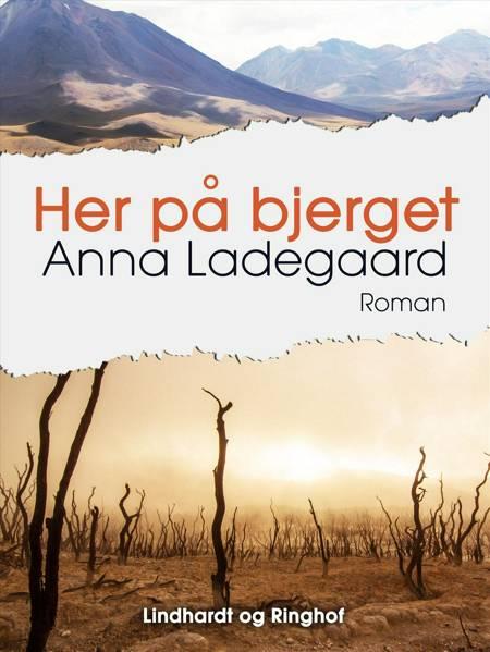 Her på bjerget af Anna Ladegaard