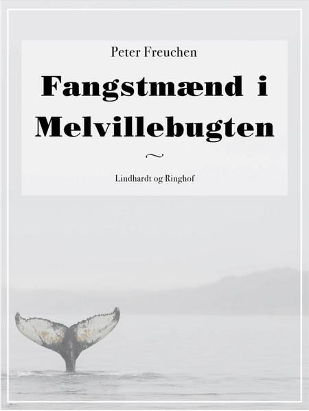 Fangstmænd i Melvillebugten af Peter Freuchen