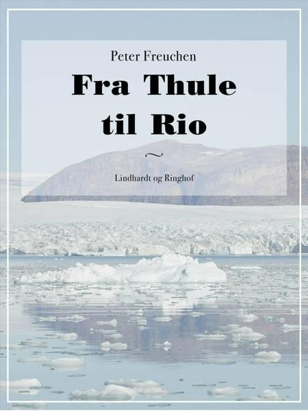 Fra Thule til Rio af Peter Freuchen