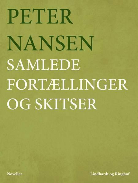 Samlede fortællinger og skitser af Peter Nansen