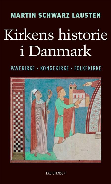 Kirkens historie i Danmark af Martin Schwarz Lausten