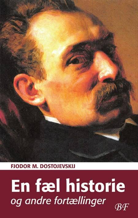 En fæl historie og andre fortællinger af F. M. Dostojevskij