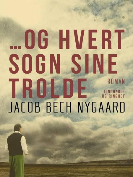 & Og hvert sogn sine trolde af Jacob Bech Nygaard