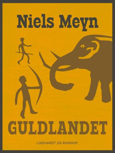 Guldlandet af Niels Meyn