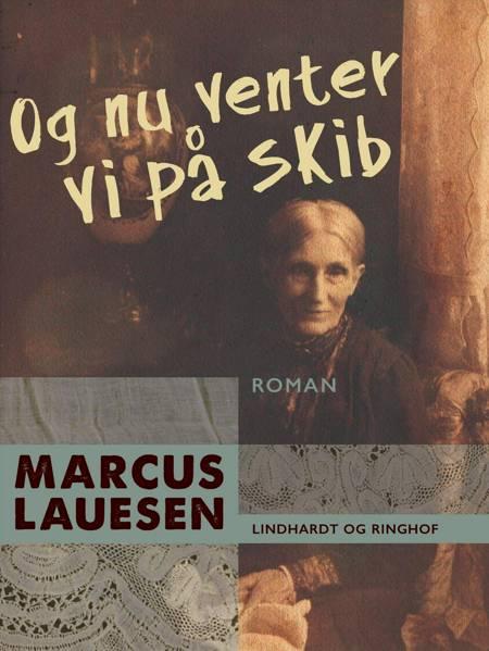 Og nu venter vi på skib af Marcus Lauesen
