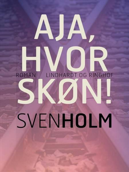 Aja, hvor skøn! af Sven Holm