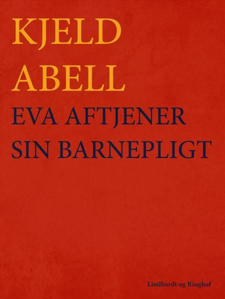 Eva aftjener sin barnepligt af Kjeld Abell