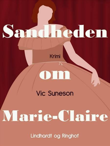 Sandheden om Marie-Claire af Vic Suneson