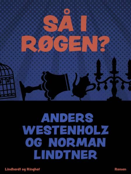 Så I røgen? af Anders Westenholz og Norman Lindtner
