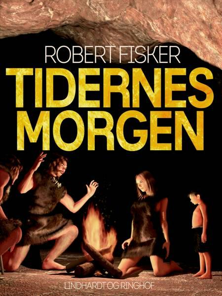 Tidernes morgen af Robert Fisker
