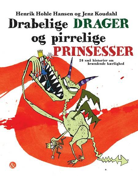Drabelige drager og pirrelige prinsesser af Henrik Hohle Hansen