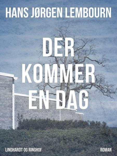 Der kommer en dag af Hans Jørgen Lembourn