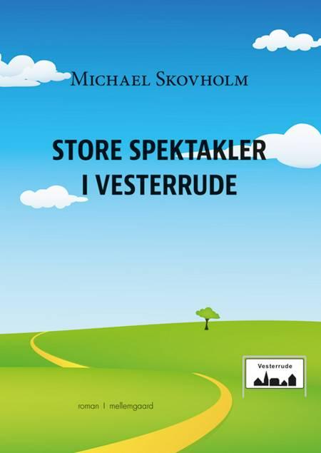 Store spektakler i Vesterrude af Michael Skovholm