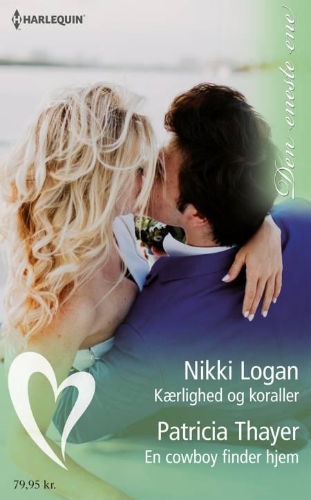 Kærlighed og koraller/En cowboy finder hjem af Nikki Logan og Patricia Thayer