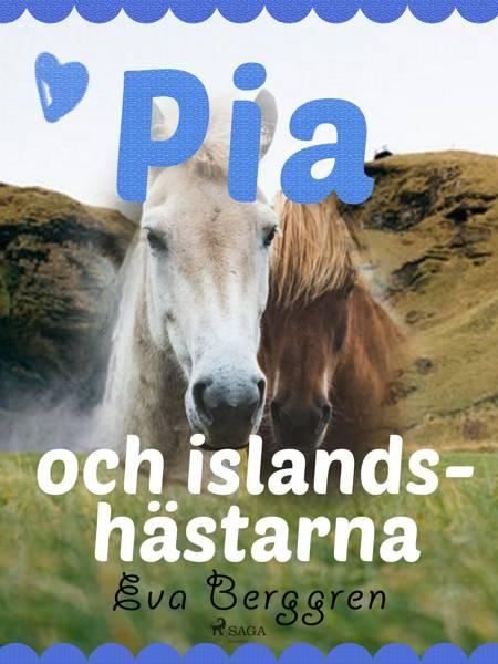 Pia och islandshästarna af Eva Berggren