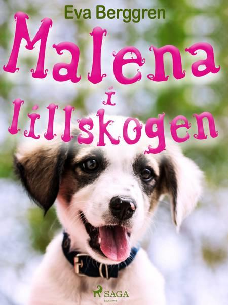 Malena i Lillskogen af Eva Berggren