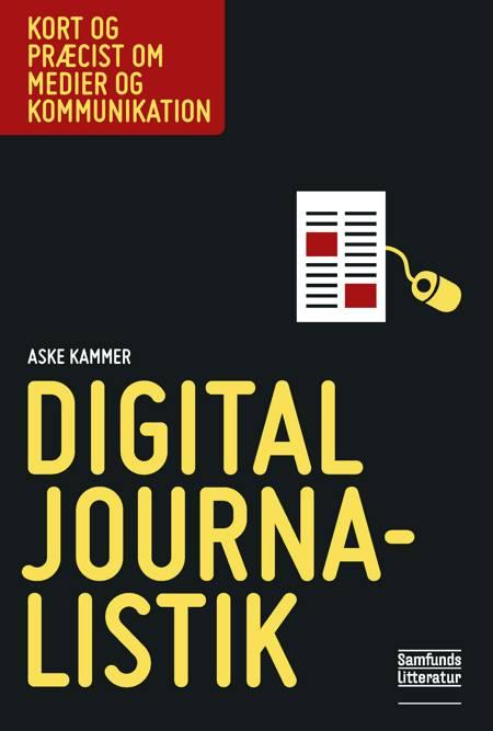 Digital journalistik af Aske Kammer