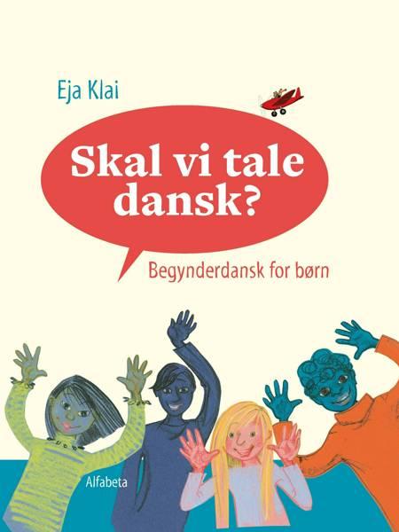 Skal vi tale dansk? af Eja Klai