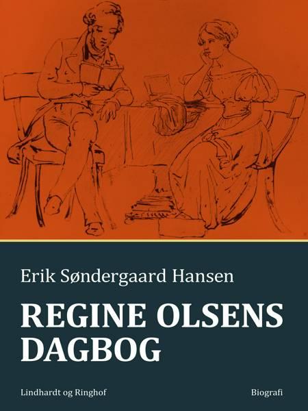 Regine Olsens dagbog af Erik Søndergaard Hansen
