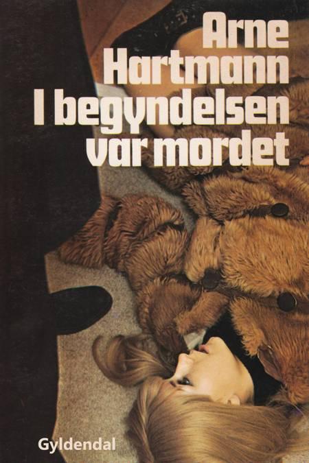I begyndelsen var mordet af Arne Steffen Hartmann