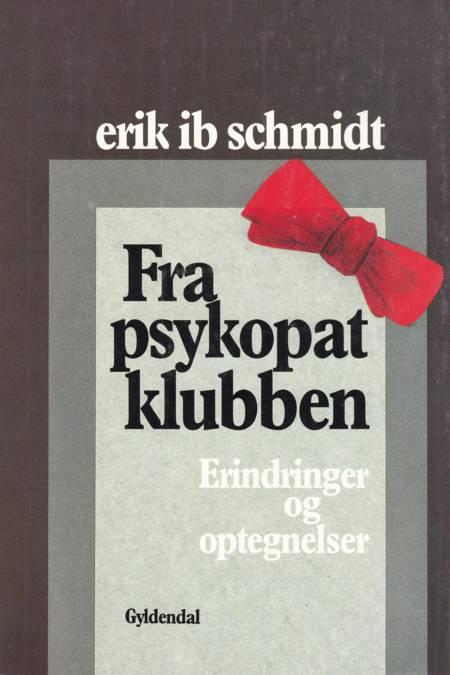 Fra psykopatklubben af Erik Ib Schmidt