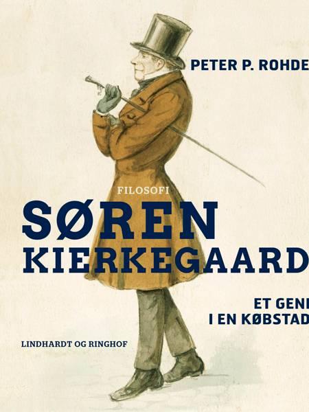 Søren Kierkegaard. Et geni i en købstad af Peter P. Rohde