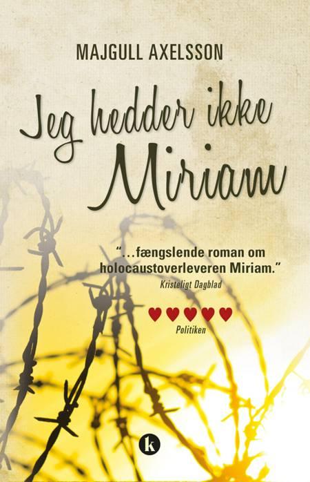 Jeg hedder ikke Miriam HB af Majgull Axelsson