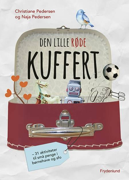 Den lille røde kuffert af Naja Pedersen og Christiane Pedersen