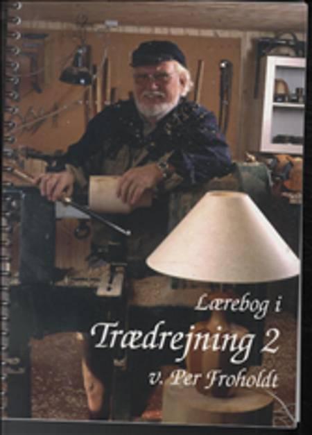 Lærebog i trædrejning 2 af Per Froholdt