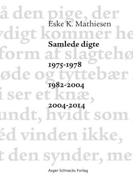 Samlede digte 1975-1978 1982-2004 2004-2014 af Eske K. Mathiesen