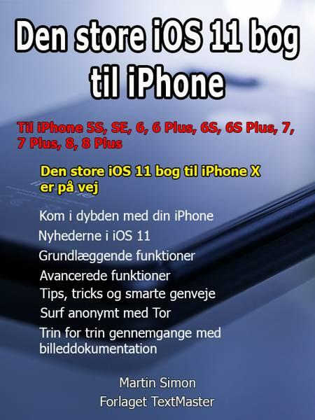 Den store iOS 11 bog til iPhone af Martin Simon