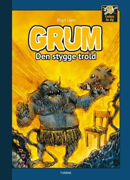 Grum - Den stygge trold af Birgit Lund