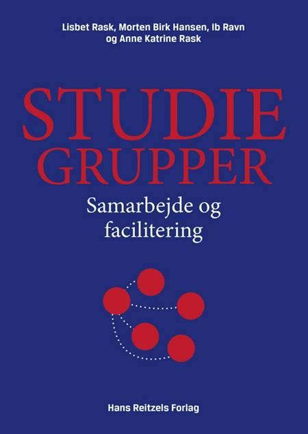 Studiegrupper af Ib Ravn, Morten Birk Hansen og Lisbet Rask m.fl.