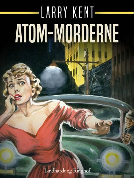 Atom-morderne af Larry Kent