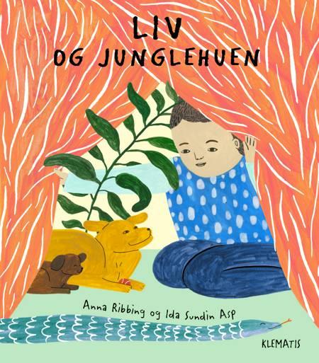 Liv og junglehuen af Anna Ribbing