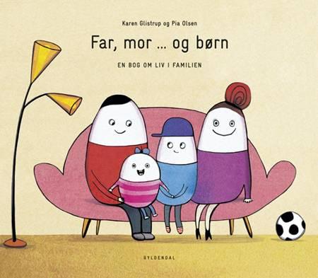 Far, mor ... og børn af Karen Glistrup og Pia Olsen