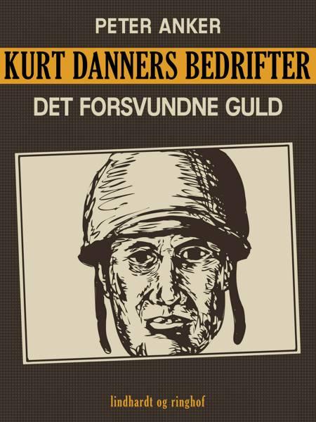 Kurt Danners bedrifter: Det forsvundne guld af Peter Anker