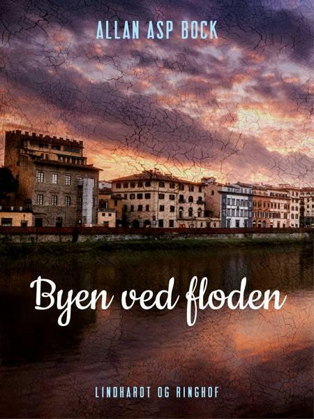 Byen ved floden af Allan Asp Bock
