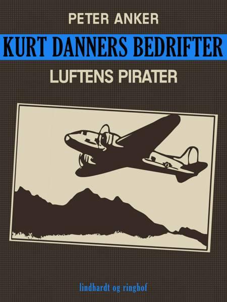 Kurt Danners bedrifter: Luftens pirater af Peter Anker
